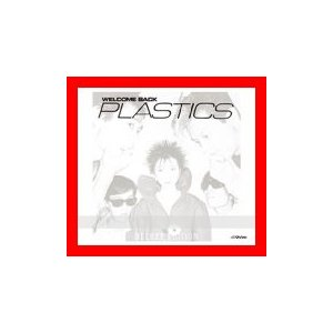 WELCOME BACK(Deluxe Edition)(DVD付) [CD] PLASTICS、 Plastics; TOSHI
