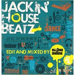 Jackin' House Beatz Edited and Mixed by NEBU SOKU ...