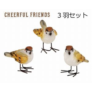 CHEERFUL FRIENDS EVERYDAY'S■スズメ 3羽セットです。■とってもキュートな...