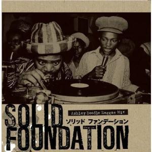 SOLID FOUNDATION - Ashley Beedle Reggae Mix [紙ジャケット仕様 / 国内盤] (TDRK-001) merock