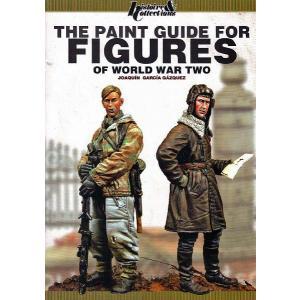 第二次世界大戦のミリタリーフィギュアの塗装ガイド THE PAINT GUIDE FOR FIGURES OF WORDL WAR TWO|miniature-park