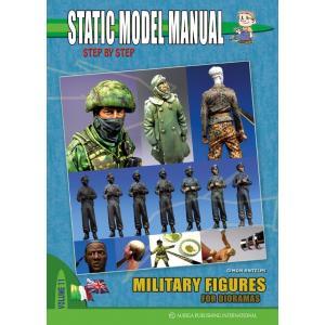 スタティックモデルマニュアル No.11 ディオラマのためのミリタリーフィギュア製作法  STATIC MODEL MANUAL Military Figures for Dioramas|miniature-park