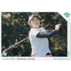 19BBM シャイニングヴィーナス #35 三浦桃香 [ゴルフ]|mintkashii