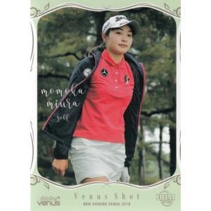 19BBM シャイニングヴィーナス #36 三浦桃香 [ゴルフ]|mintkashii