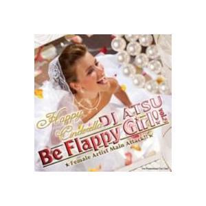 【MixCD】【洋楽】Be Flappy Girl! Vol.19 -Happy Cinderella Pt.4- / DJ Atsu <ATCD-157>[M便 2/12]|mixcd24