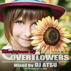 洋楽・レゲエカバー【MixCD】Cover Flowers -Masterpiece- / DJ Atsu[M便 1/12]|mixcd24