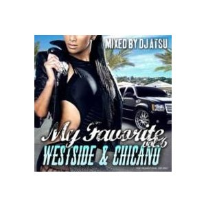 【MixCD】【洋楽】My Favorite -Westside & Chicano- Vol.6 / DJ Atsu <ATCD-155>[M便 2/12]|mixcd24
