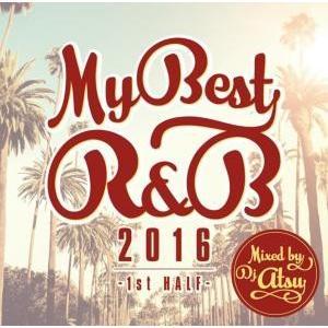 R&B・2016年上半期ベスト【洋楽 MixCD・MIX CD】My Best Of R&B 2016 -1st Half- / DJ Atsu[M便 1/12]|mixcd24