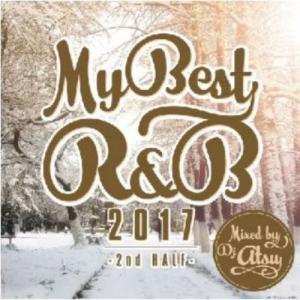 【洋楽CD・MixCD】My Best Of R&B 2017 -2nd Half- / DJ Atsu[M便 1/12]|mixcd24