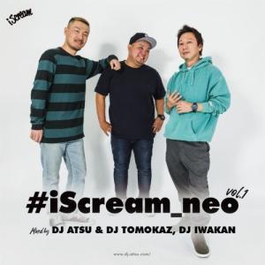 【洋楽CD・MixCD】#iScream_neo Vol.1 / DJ Atsu & DJ Tomokaz, DJ Iwakan[M便 1/12]|mixcd24