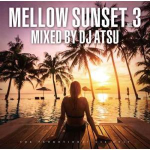 【洋楽CD・MixCD】Mellow Sunset Vol.3 / DJ Atsu[M便 1/12]|mixcd24
