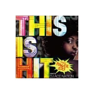【MixCD】【洋楽】This Is Hit -Power 100- / DJ Ace Nation...