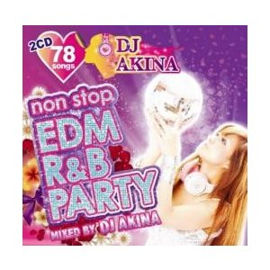 洋楽・リタオラ・アビーチー・フィメールDJ【MixCD・MIX CD】Nonstop EDM R&B Party / DJ Akina[M便 2/12]|mixcd24