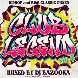 ヒップホップ・クラシック【MixCD】Club Legend Vol.4 / DJ Bazooka <4571486810323>[M便 2/12] mixcd24