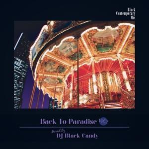 ブラック・コンテンポラリー・80年代・カフェ・大人BGM【洋楽 MixCD・洋楽CD】Back To Paradise Vol.2 / DJ Black Candy[M便 2/12] mixcd24