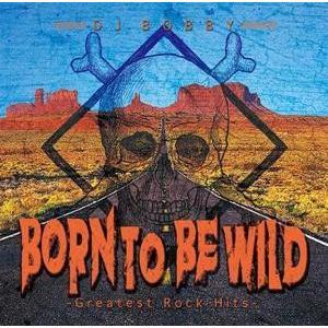 【洋楽 MixCD】Born To Be Wild -Greatest Rock Hits- / DJ Bobby[M便 2/12]|mixcd24