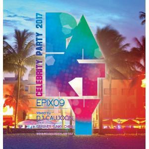 パーティー・マイアミ・セレブ・おしゃれ【洋楽CD・MixCD】Epix 09 -The Best Of Cereblity Party- / DJ Caujoon[M便 1/12]|mixcd24