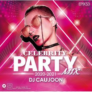 パーティー お洒落 DJコージュン セレブリティー NYスタイル 洋楽CD MixCD Epix 53 -Celebrity Party Mix 2020-2021- / DJ Caujoon[M便 2/12]|mixcd24