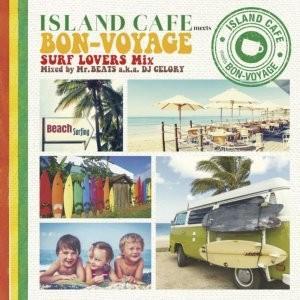 【洋楽CD・MixCD】Island Cafe meets Bon-Voyage -Surf Lovers Mix- / Mr.Beats a.k.a. DJ Celory[M便 1/12]|mixcd24