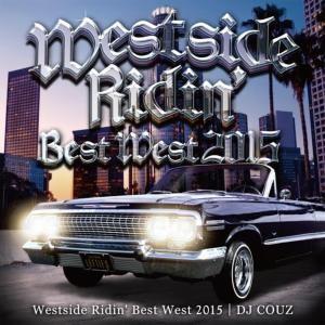洋楽・ウエストコースト【MixCD】Westside Ridin' Vol.40 -Best West 2015- / DJ Couz[M便 2/12]|mixcd24