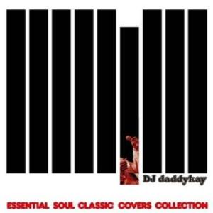 DJ Daddykay R&B ソウル カバー【洋楽CD・MixCD】Essential Soul Classic Covers Collection / DJ Daddykay[M便 1/12]
