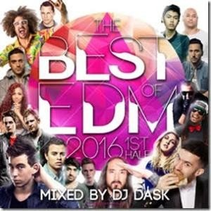 EDM【洋楽 MixCD】The Best Of EDM 2016 1st Half / DJ Dask[M便 2/12]|mixcd24