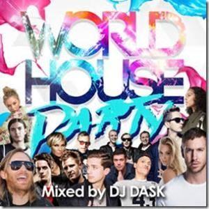 【洋楽 MixCD・洋楽CD】World House Party / DJ Dask[M便 2/12] mixcd24
