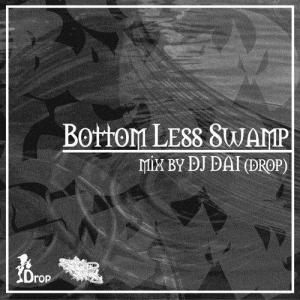 【洋楽CD・MixCD】Bottom Less Swamp / DJ Dai[M便 1/12] mixcd24