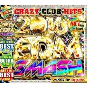 【洋楽 MixCD】Crazy Club Hits -2016 EDM Smash- / DJ Junk[M便 2/12]|mixcd24