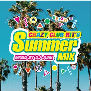 【洋楽CD・MixCD】Epix 23 -Crazy Club Hit's Summer Mix- / DJ Junk[M便 2/12]|mixcd24