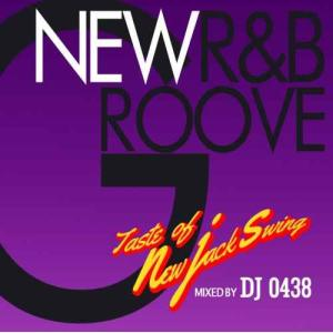 【洋楽CD・MixCD】New R&B Groove -Taste Of New Jack Swing- / DJ 0438[M便 1/12]|mixcd24