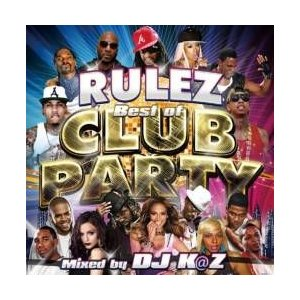 【MixCD】Rulez -Best Of Club Party- / DJ K@Z[M便 2/12]【MixCD24】|mixcd24