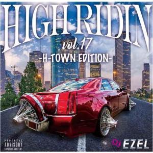 サウス テキサス州 ヒューストン H-Townサウンド DJミックス 洋楽CD MixCD High Ridin Vol.17 / DJ Ezel[M便 2/12]|mixcd24
