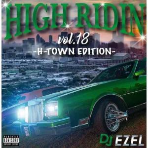 サウス ヒューストン H-Townサウンド 人気シリーズ  洋楽CD MixCD High Ridin Vol.18 / DJ Ezel[M便 2/12]|mixcd24