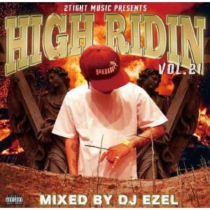 サウス 人気シリーズ さらに進化 洋楽CD MixCD High Ridin Vol.21 / DJ Ezel[M便 2/12]|mixcd24