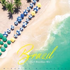 【洋楽CD・MixCD】Island Cafe meets Brazil -Surf Brazili...