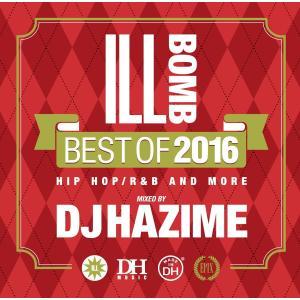 【洋楽・MixCD】Epix 06 -Ill Bomb Best Of 2016- / DJ Hazime[M便 2/12]|mixcd24