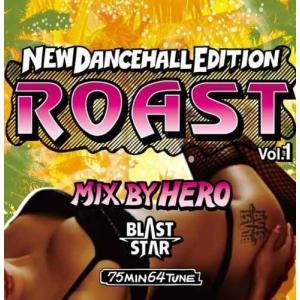 【洋楽CD・MixCD】Roast Vol.1 -Brand New Dancehall Mix- / Hero Blast Star[M便 1/12]|mixcd24