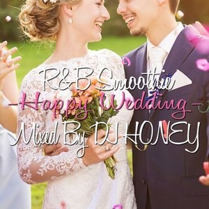 【洋楽CD・MixCD】R&B Smoothie -Happy Wedding- / DJ Honey[M便 2/12]|mixcd24