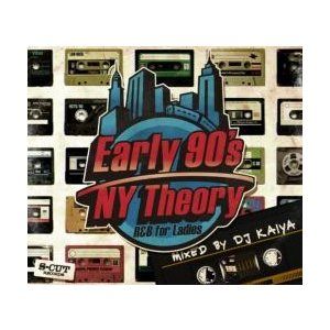 洋楽・90年代【MixCD】Early 90's NY Theory -R&B for Ladies- / DJ Kaiya[M便 2/12]|mixcd24