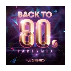 【MixCD】Back To 80s Party Mix Nonstop Live / DJ Ken-bo[M便 2/12]【MixCD24】|mixcd24