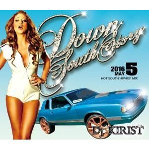 サウス・新譜【洋楽 MixCD・MIX CD】Down South Story 2016 May / DJ Kirist[M便 2/12]|mixcd24
