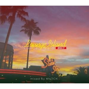 【洋楽 MixCD】Lounge Island 2016-2017 / DJ Knock[M便 2/12] mixcd24