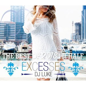 【洋楽CD・MixCD】Excesses -The Best Of 2018 1st Half- / DJ Luke[M便 2/12]|mixcd24