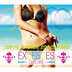 【洋楽CD・MixCD】Excesses Super Summer Season MIX / DJ Luke[M便 2/12]|mixcd24