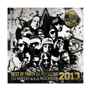【MixCD】【洋楽】激HipHopチューン満載!!Best Of Party Da Rockstar 2013 / DJ Mitch a.k.a. Rocksta[M便 2/12]|mixcd24