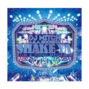 【MixCD】【洋楽】ダンスチューン全開でMixxx!!!Shake Ya -EDM & Top40 Megamix- Vol.5 / DJ Mitch a.k.a. Rocksta[M便 2/12]|mixcd24