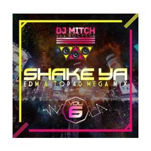 洋楽・ピットブル【MixCD】Shake Ya -EDM & Top40 Megamix- Vol.6 / DJ Mitch a.k.a. Rocksta[M便 2/12]|mixcd24