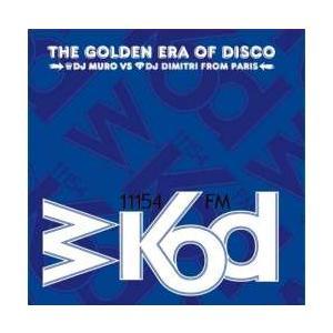 オールドスクール【MixCD】WKOD 11154 FM The Golden Era Of Disco -Remaster Edition- / Muro & K-Prince[M便 1/12]|mixcd24