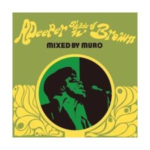 ジェームスブラウン・ファンク・洋楽【MixCD】A Deeper Shade of Brown / Muro[M便 1/12]【MixCD24】|mixcd24